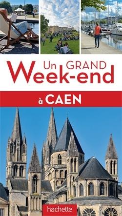 UN GRAND WEEK-END A CAEN