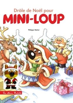 MINI-LOUP - DROLE DE NOEL POUR MINI-LOUP + 1 FIGURINE