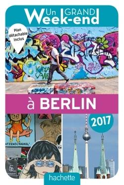 UN GRAND WEEK-END A BERLIN 2017