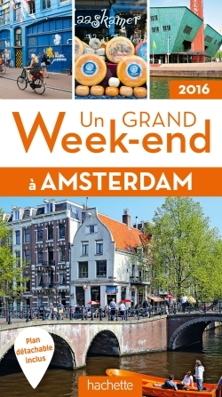 UN GRAND WEEK-END A AMSTERDAM 2016