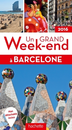 UN GRAND WEEK-END A BARCELONE 2016