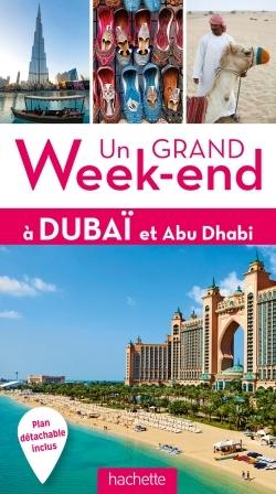 UN GRAND WEEK-END A DUBAI ET ABU DHABI