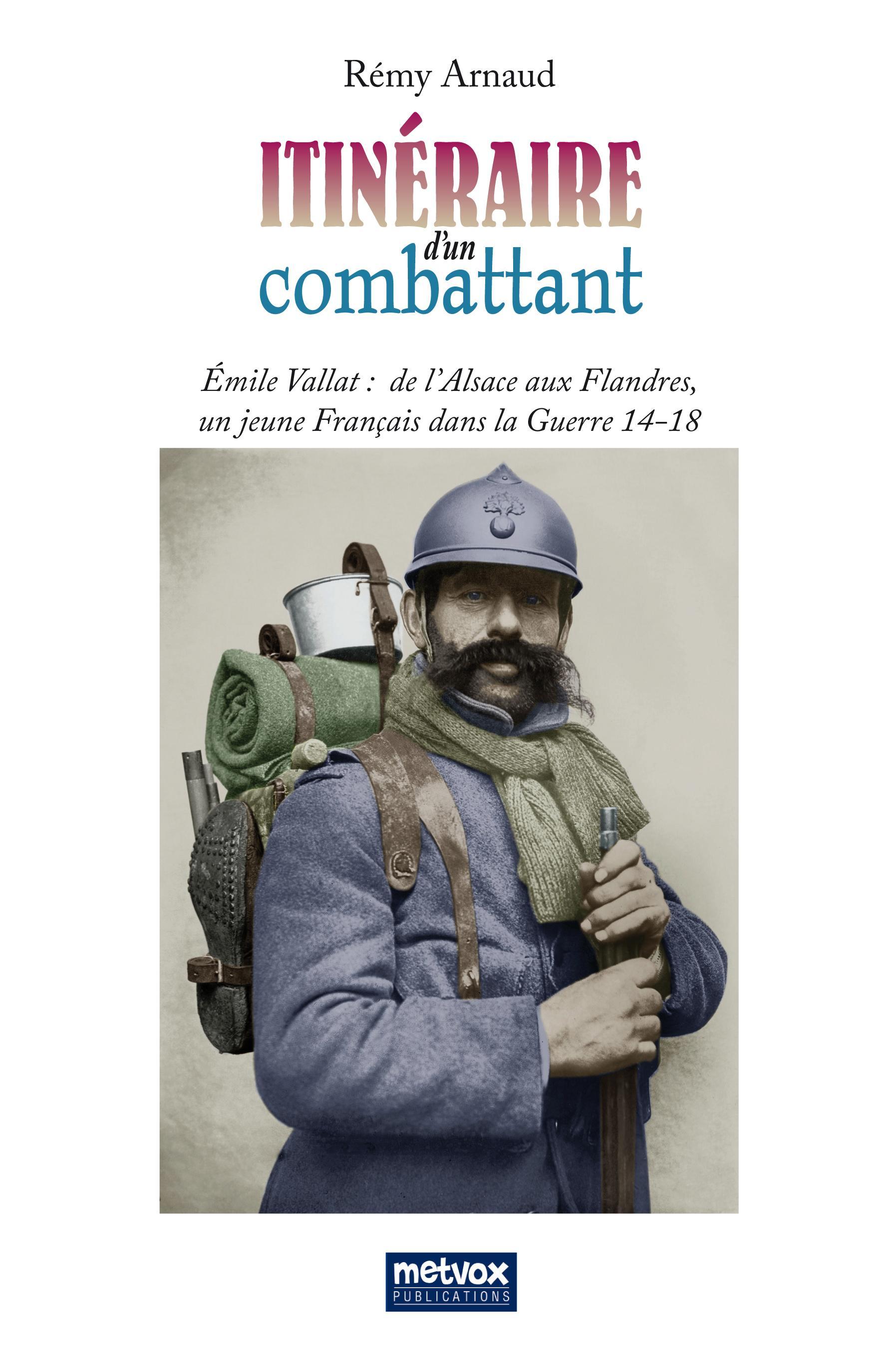Itinéraire d'un combattant, DE L'ALSACE AUX FLANDRES, UN JEUNE FRANÇAIS DANS LA GUERRE DE 14-18