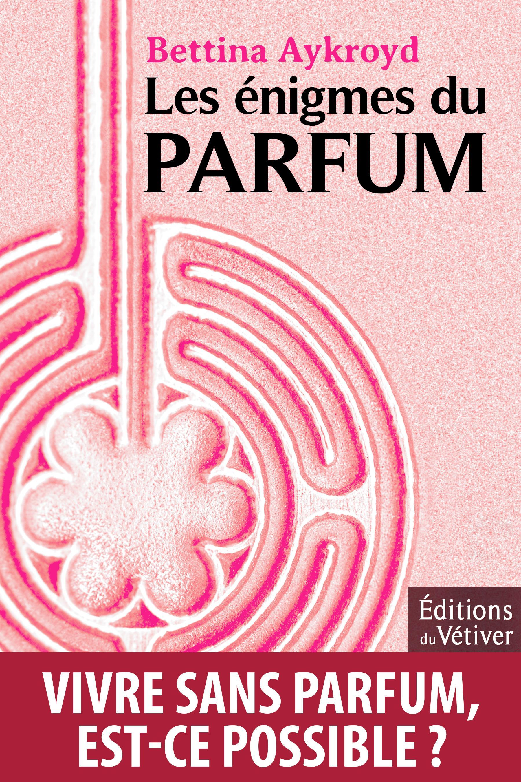 Les énigmes du parfum,