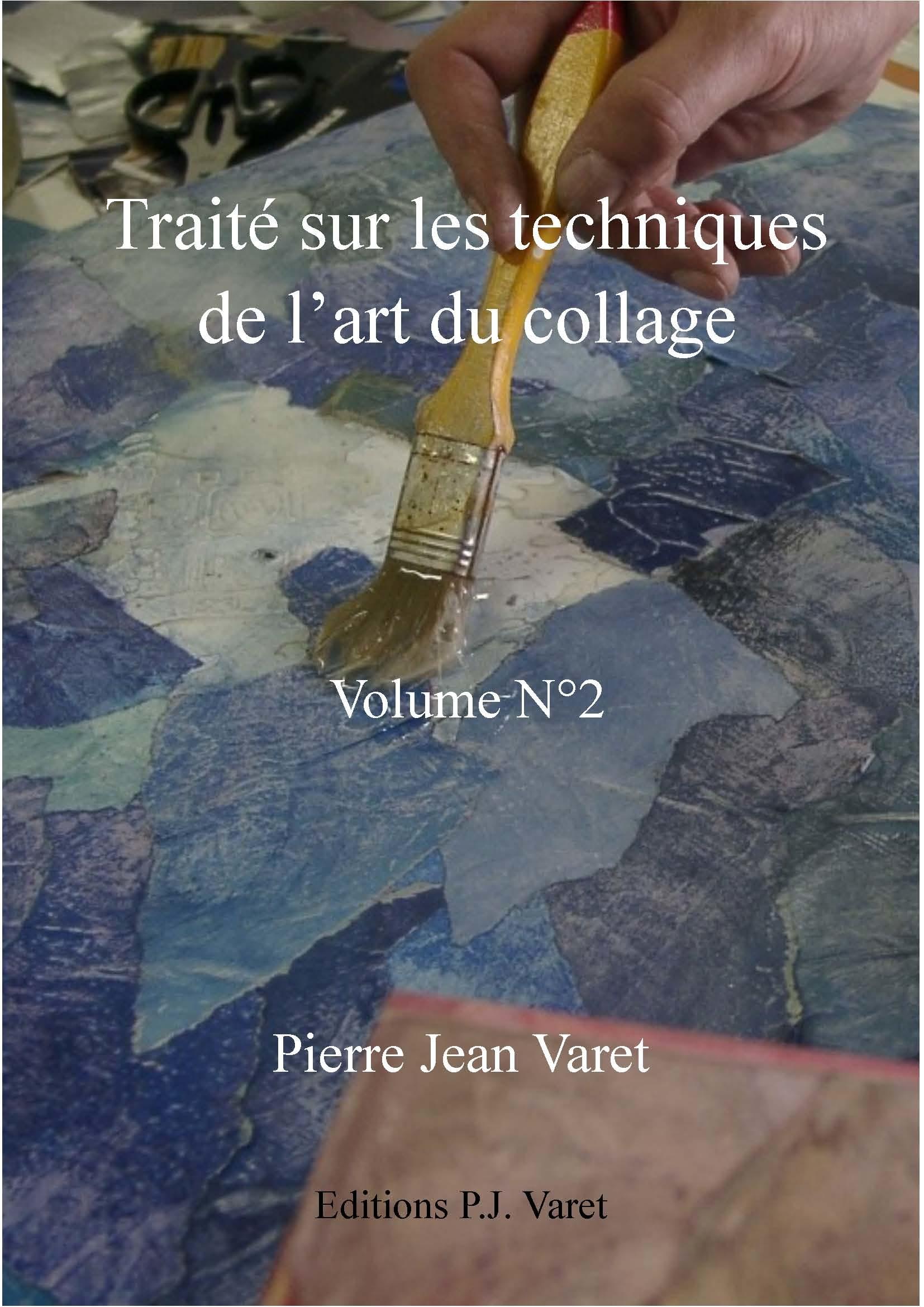 Traité sur les techniques de l'art du collage - 2ème volume