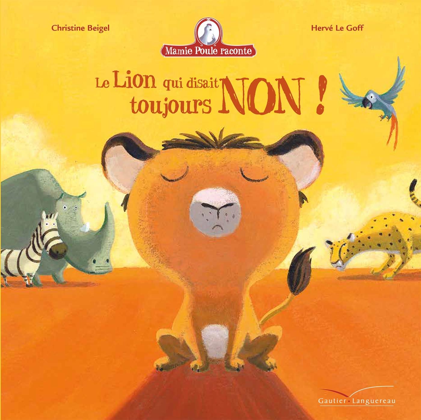 MAMIE POULE - LE LION QUI DISAIT TOUJOURS NON