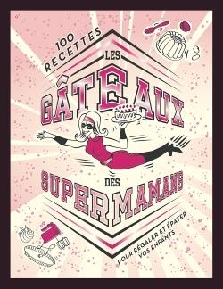 LES GATEAUX DES SUPER MAMANS