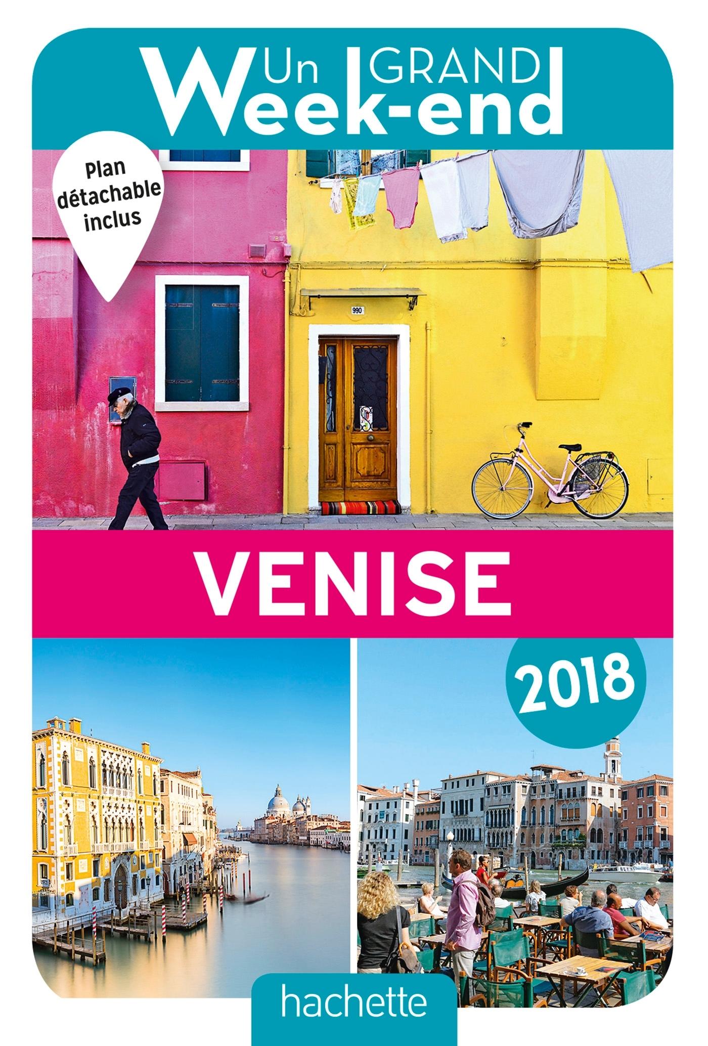 UN GRAND WEEK-END A VENISE 2018. LE GUIDE