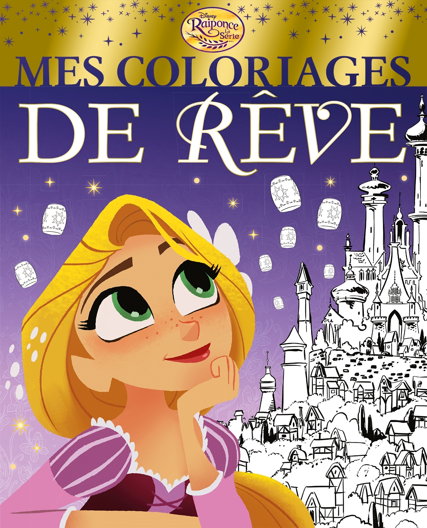 RAIPONCE (SERIE TV) - MES COLORIAGES DE REVE