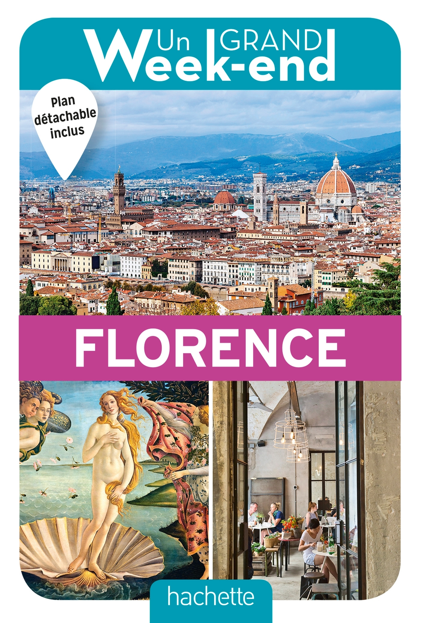 UN GRAND WEEK-END A FLORENCE. LE GUIDE