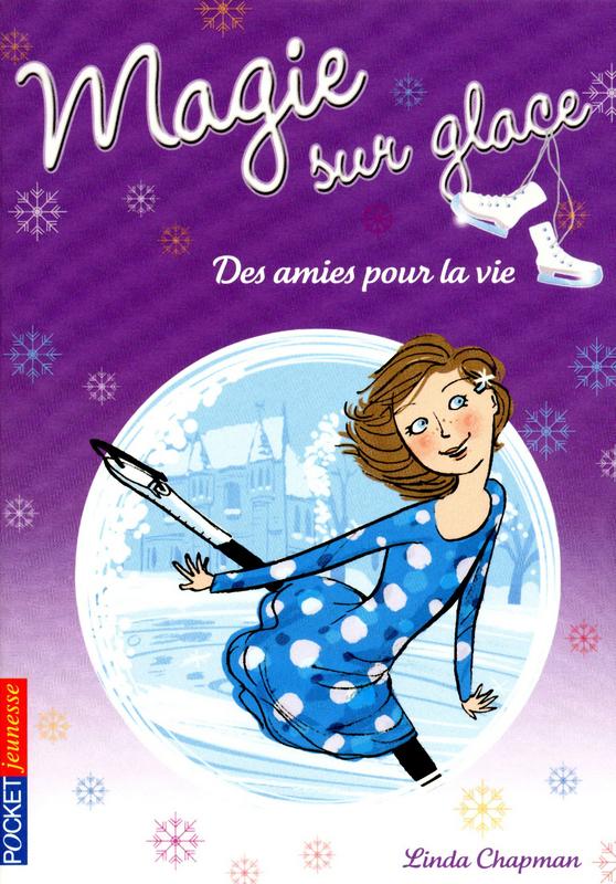 Magie sur glace tome 2, DES AMIES POUR LA VIE