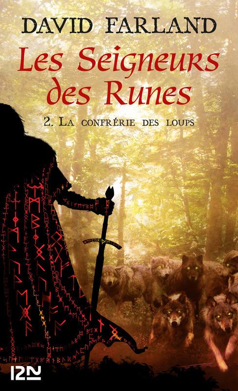 Les Seigneurs des Runes - Tome 2, LA CONFRÉRIE DES LOUPS
