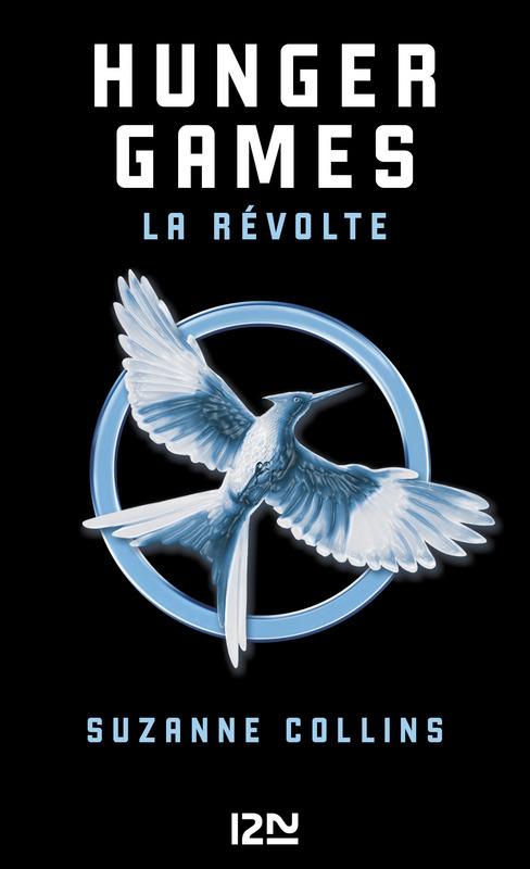 Hunger Games - tome 03, LA RÉVOLTE