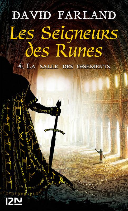 Les Seigneurs des Runes - Tome 4, LA SALLE DES OSSEMENTS