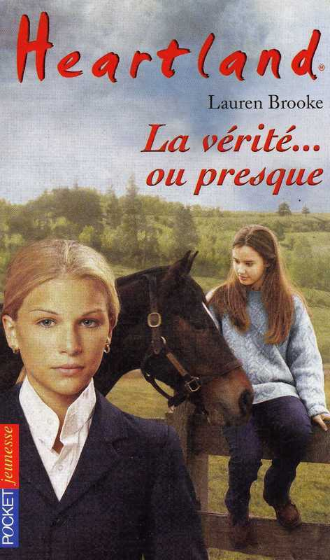 Heartland tome 11, LA VÉRITÉ... OU PRESQUE