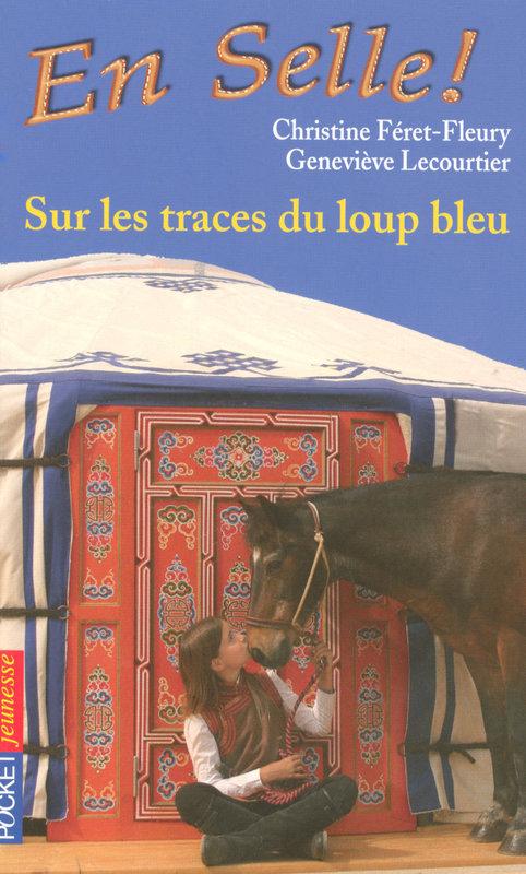 En selle ! tome 17, SUR LES TRACES DU LOUP BLEU