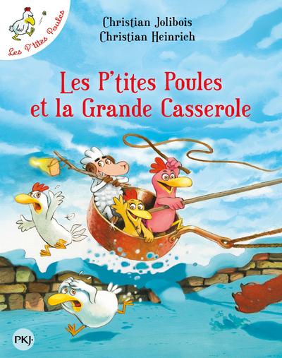 LES P'TITES POULES ET LA GRANDE CASSEROLE - TOME 12