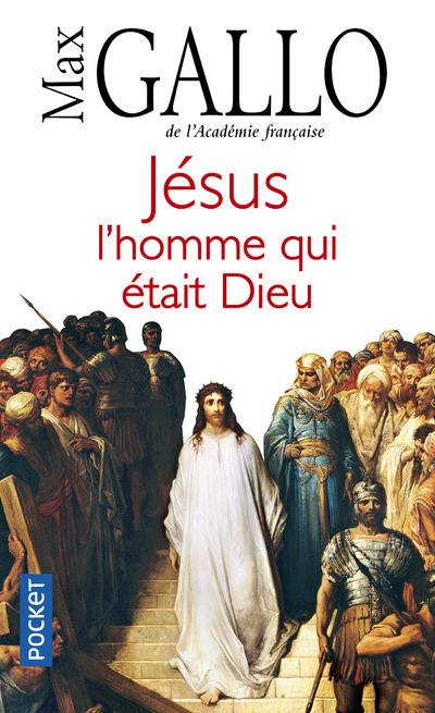 JESUS, L'HOMME QUI ETAIT DIEU