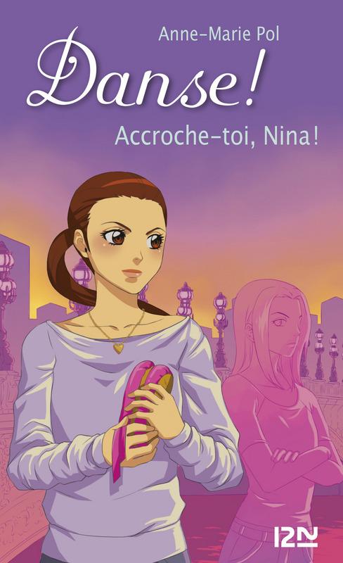 Danse ! tome 34, ACCROCHE-TOI, NINA !