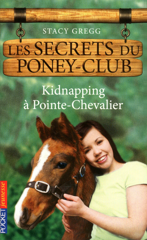 Les secrets du Poney Club tome 6, KIDNAPPING À POINTE-CHEVALIER