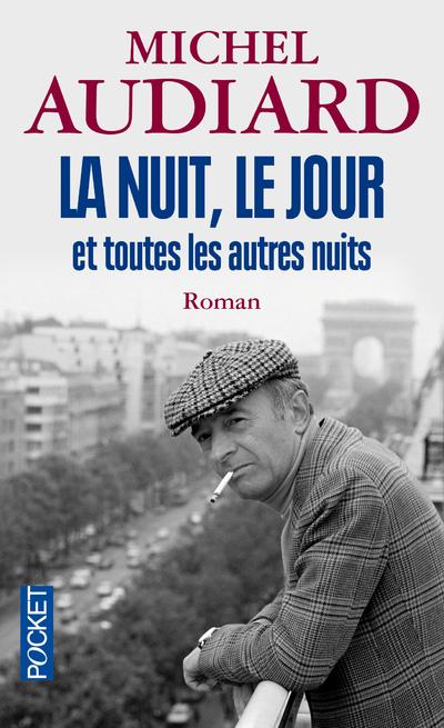 LA NUIT, LE JOUR ET TOUTES LES AUTRES NUITS