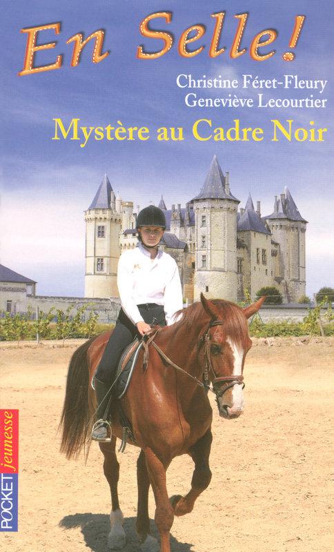 En selle ! tome 18, MYSTÈRE AU CADRE NOIR