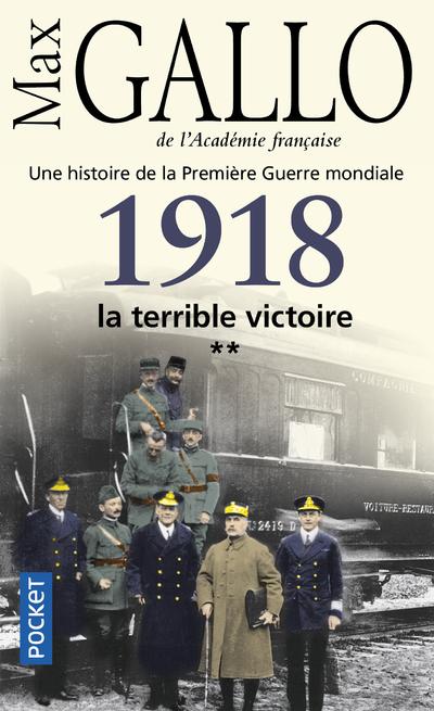1918, LA TERRIBLE VICTOIRE