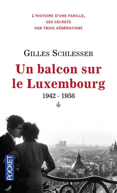 SAGA PARISIENNE - TOME 1 UN BALCON SUR LE LUXEMBOURG 1942-1958