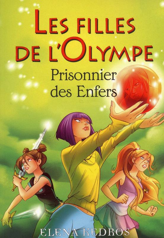 Les filles de l'Olympe tome 3, PRISONNIER DES ENFERS