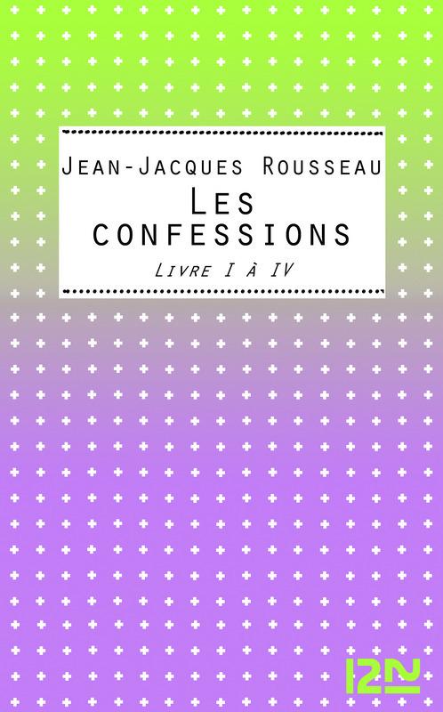 Les Confessions Livres I-IV