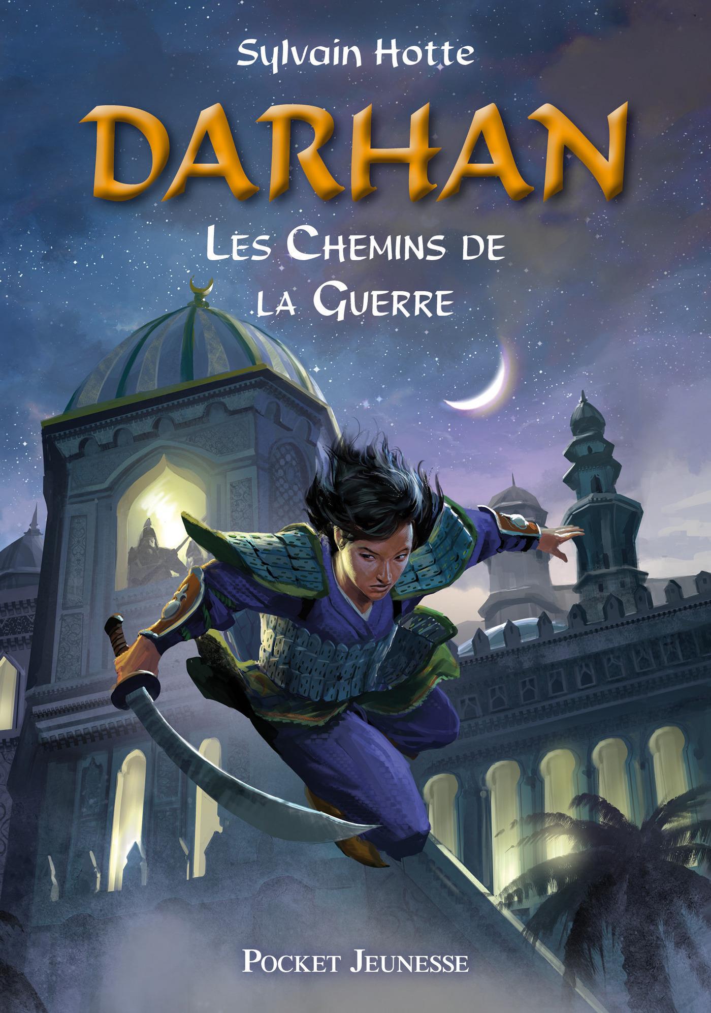 Darhan tome 2, LES CHEMINS DE LA GUERRE