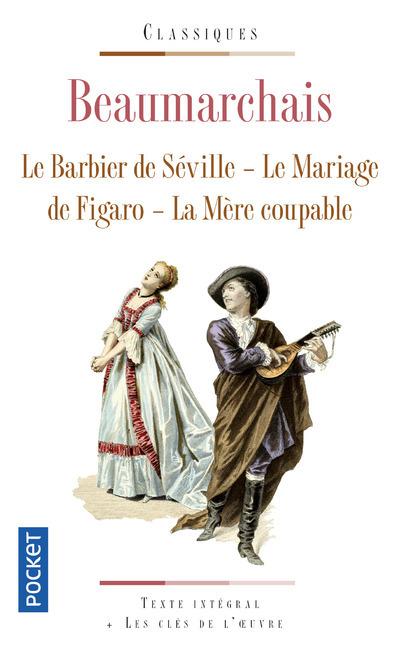 LE BARBIER DE SEVILLE / LE MARIAGE DU FIGARO / LA MERE COUPABLE
