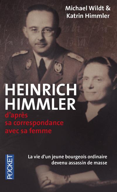 HEINRICH HIMMLER - D'APRES SA CORRESPONDANCE AVEC SA FEMME