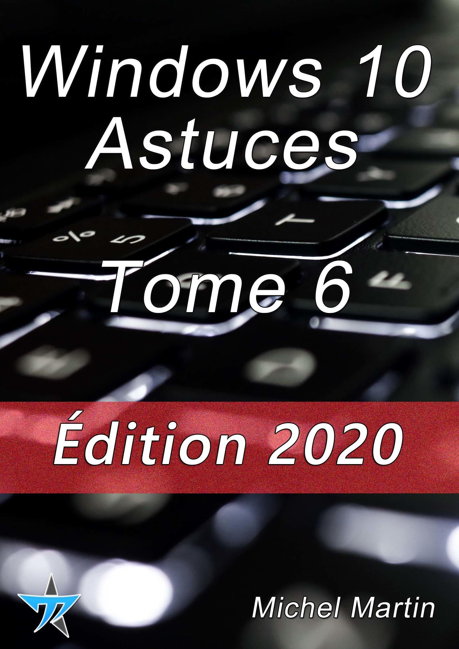 Windows 10 Astuces Tome 6