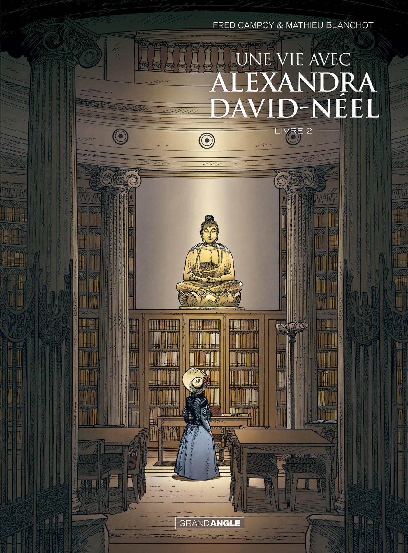 UNE VIE AVEC ALEXANDRA DAVID-NEEL - VOLUME 2