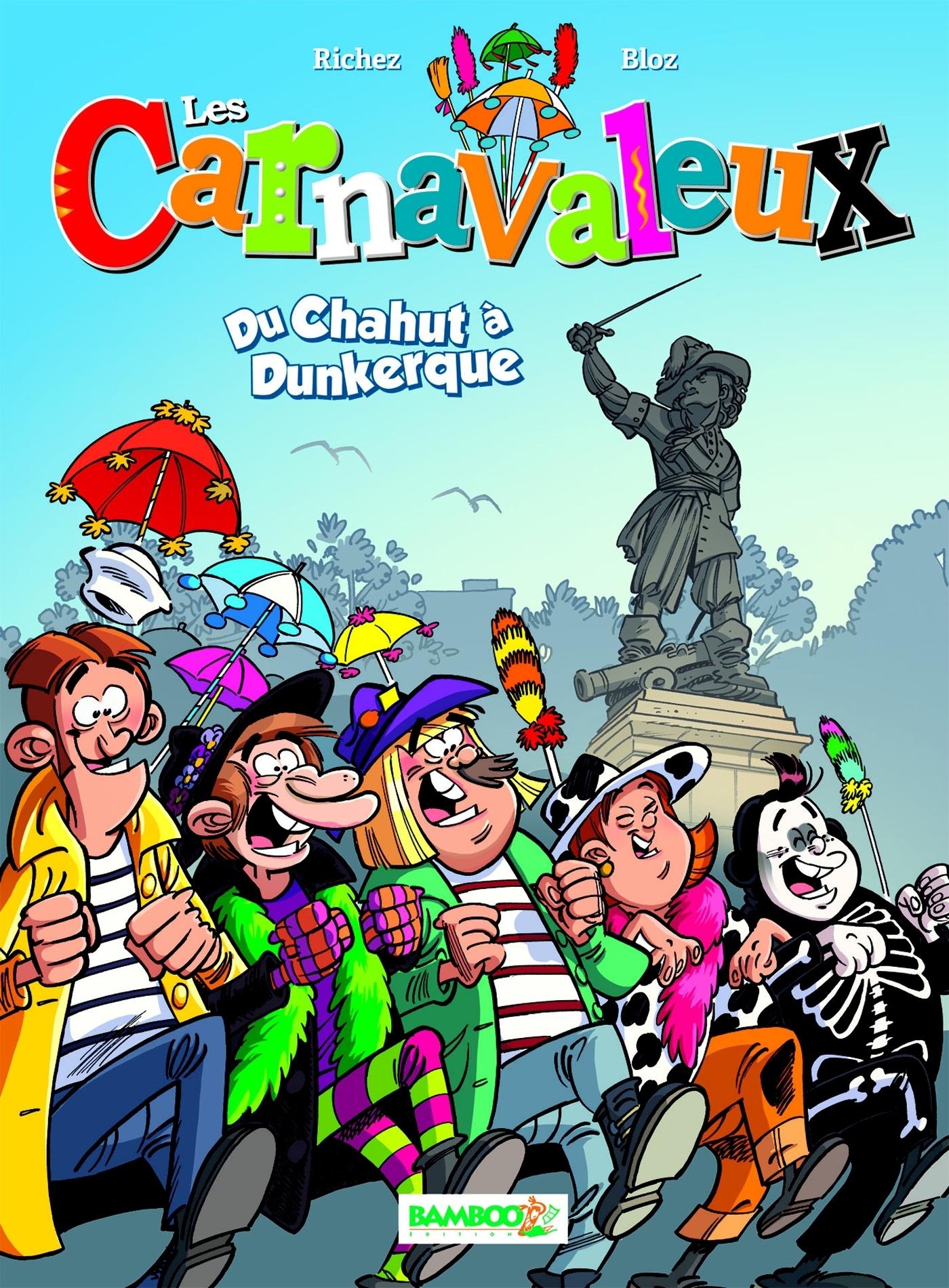 LES CARNAVALEUX - TOME 1 - DU CHAHUT A DUNKERQUE