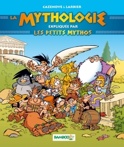 LES PETITS MYTHOS - GUIDE - LA MYTHOLOGIE RACONTEE PAR LES PETITS MYTHOS