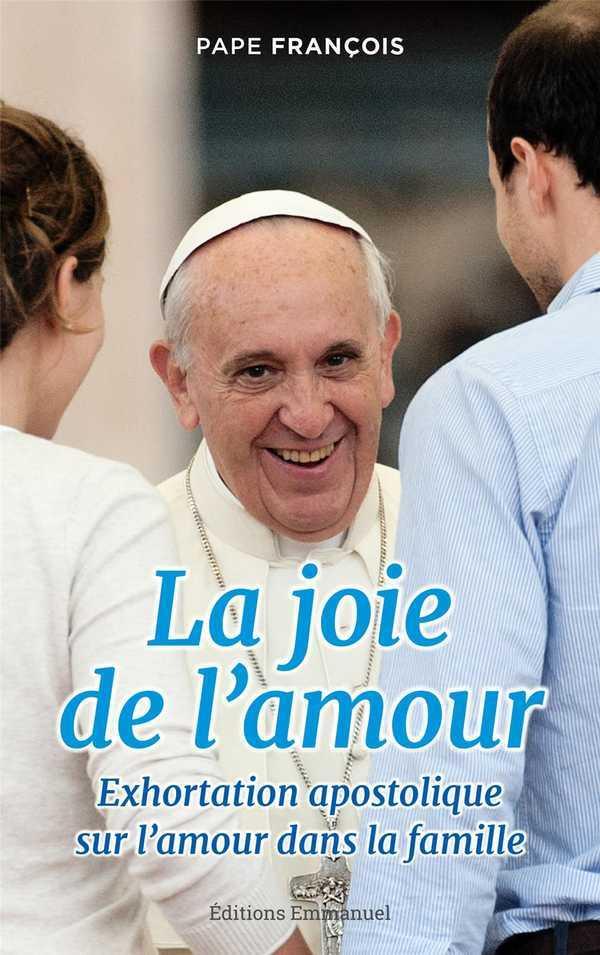 LA JOIE DE L'AMOUR - AMORIS LAETITIA