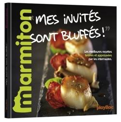 RECETTES MES INVITES SONT BLUFFES - LE MEILLEUR DE MARMITON