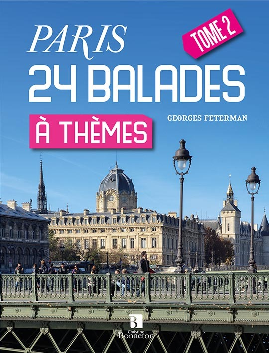 PARIS. 24 BALADES A THEMES. TOME 2