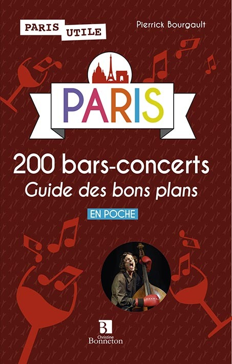 PARIS 200 BARS CONCERTS - GUIDE DES BONS PLANS