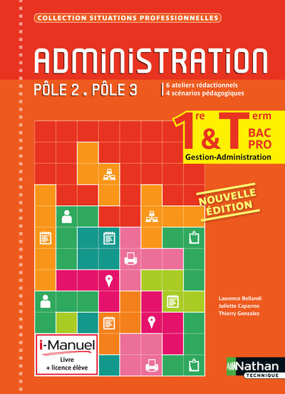 ADMINISTRATION 1ERE/TERM BPRO G-A POLES 2/3 LIVRE + LICENCE ELEVE (SITUATIONS PROFESSIONNELLES)2015
