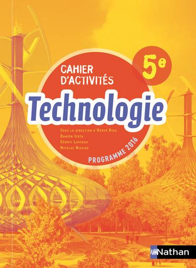 TECHNOLOGIE - CAHIER D'ACTIVITES 5E - ELEVE 2017