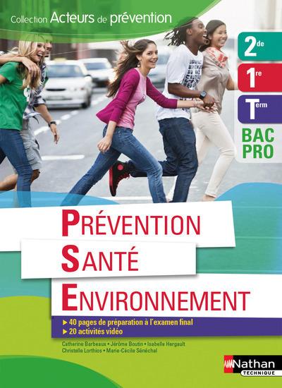 PREVENTION SANTE ENVIRONNEMENT 2EME/1ERE/TERM BAC PRO ELEVE (ACTEUR PREVENTION) - 2016