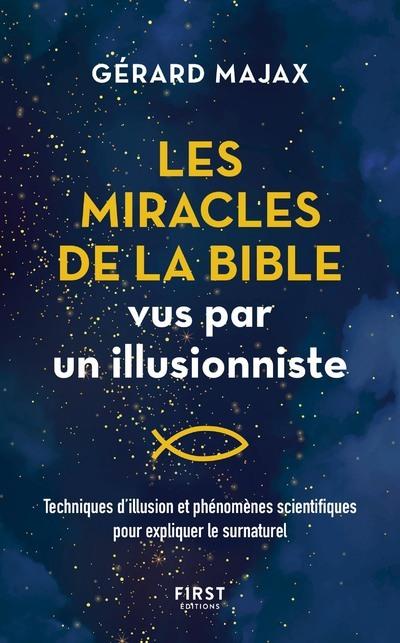 Les Miracles de la Bible vus par un illusionniste - Techniques d'illusion et phénomènes scientifique