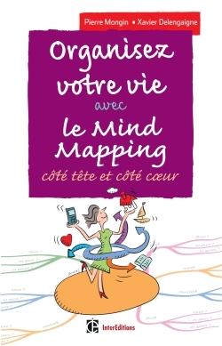 ORGANISEZ VOTRE VIE AVEC LE MIND MAPPING - 3E ED. - COTE TETE ET COTE COEUR