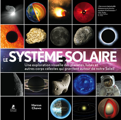 LE SYSTEME SOLAIRE - UNE EXPLORATION VISUELLE DES PLANETES, DES LUNES ET DES AUTRES CORPS CELESTES