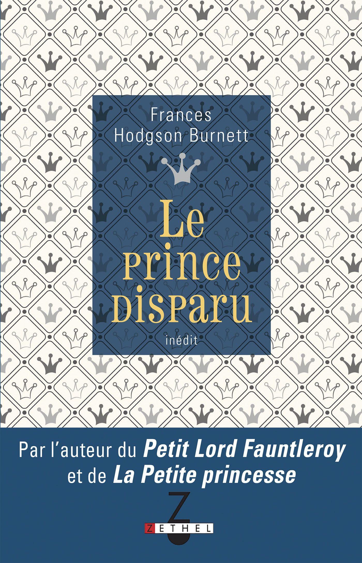 Le prince disparu, PAR L'AUTEUR DU PETIT LORD FAUNTLEROY ET LA PETITE PRINCESSE