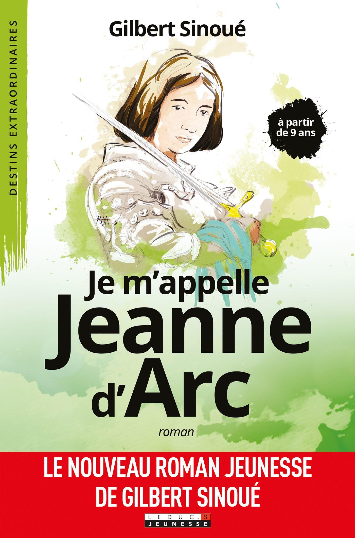 Je m'appelle Jeanne d'arc, DESTINS EXTRAORDINAIRES - À PARTIR DE 9 ANS