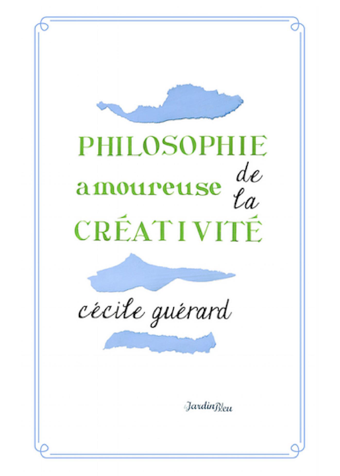 Philosophie amoureuse de la créativité